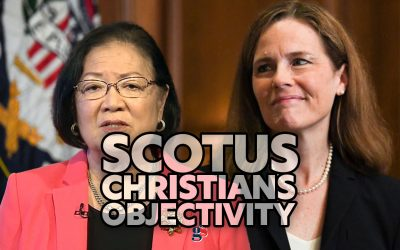 SCOTUS, Christians, and Objectivity