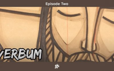VERBUM: The Word for Our Times | Episode Two